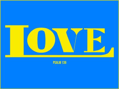 Love (Psalm 136)