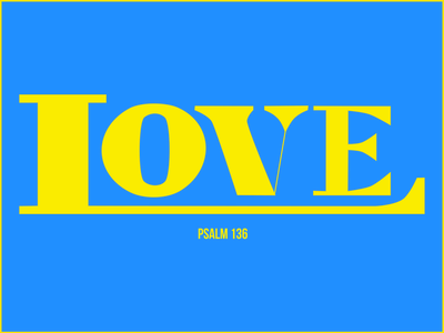Love (Psalm 136) handlettering color typography