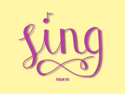 Sing (Psalm 101)