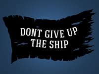 Pirate Flag: Don't Give Up The Ship