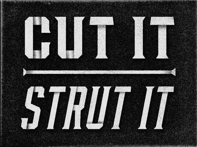 Don't Cut it, Strut it