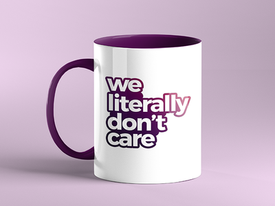 We Literally Don't Care Sticker dribbble giveaway design stickermule company brand agency 9am coffee mockup mug sticker