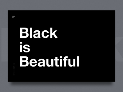 Black is Beautiful timepass minimal ui ux header beautiful black