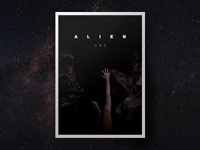 Alien Ore Film Poster fear horror movie horror film poster design film poster film stars isolation photograhy photoshop alien40th fantasy fantasy art design sci-fi horror art spaceart alien poster poster art