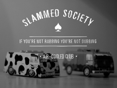 Slammed Society typography hand lettering humor vw air-cooled bus illustration photography