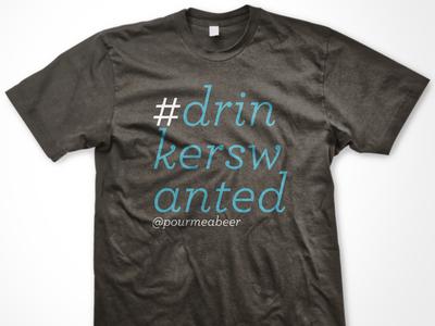 #drinkerswanted Tee beer typography tshirt apparel