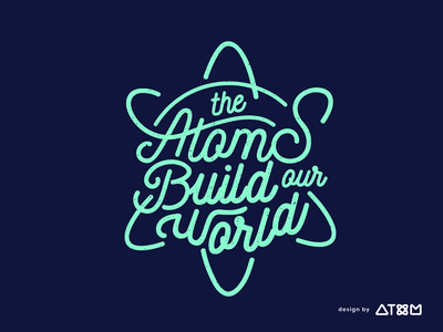 Atoms Build our World Typography