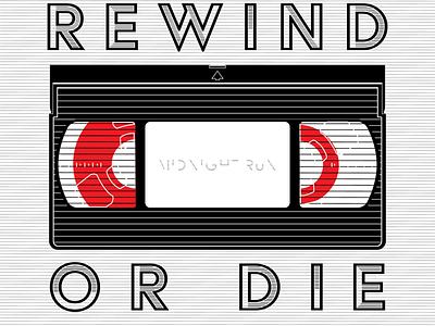 REWIND OR DIE vhs typography vector graphic illustration design graphic design