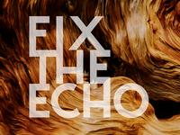 Fix The Echo