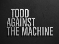 Todd against the Machine