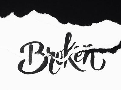 Broken rip tear brush paper torn broken inktober black and white bw handlettering typography lettering