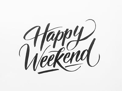 Happy Weekend handlettering happy weekend bold swash relax happy weekend bw brush typography lettering