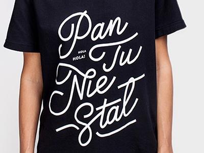 Pan Tu Nie Stal kaligrafia typografia calligraphy polish streetwear fashion t-shirt typography lettering pantuniestal