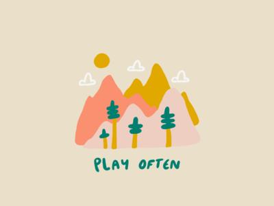 Play often.
