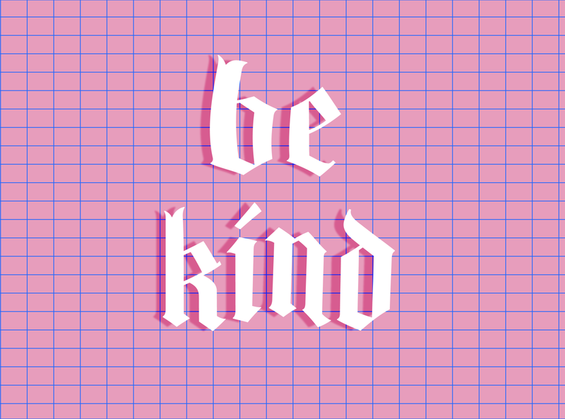 Be Kind lettering quote statement pink gothic typography logo design illustration
