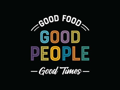 Good Food, Good People, Good Times