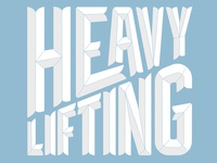 Heavy Lifting