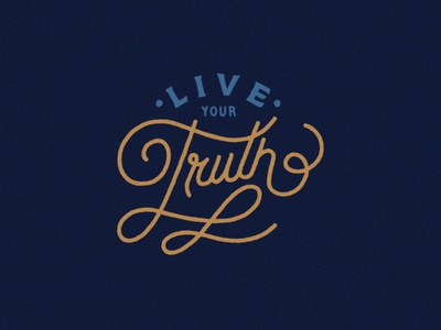 Live Your Truth —Hand Lettering