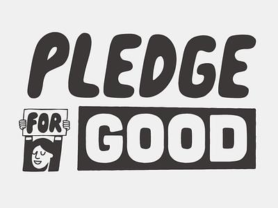 Pledge For Good identity designer drawing artist vector art typography illustrator design illustration