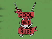 Cool But Rude