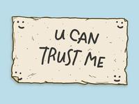 U Can Trust Me