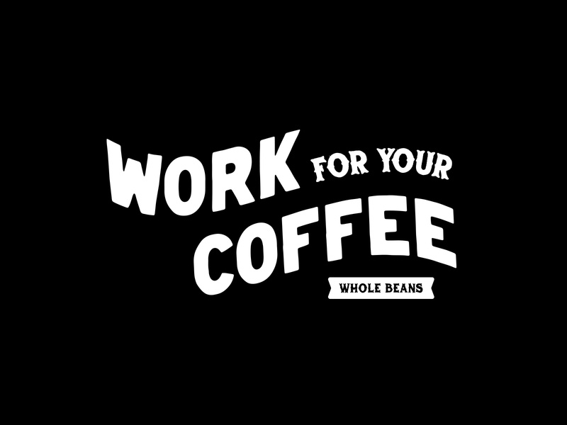 Work For Your Coffee packaging logobadge type work coffee icon branding typography logo design design logo vector graphic design