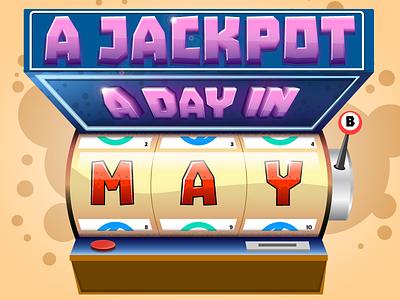JackpotADayInMay