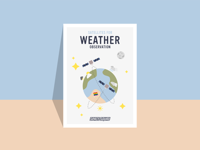 Poster of satellites for weather observation / SPACE SQUAD planets earth world space week space squad observation satellites weather artwork universe inspiration space design illustration graphic design graphicdesign vector