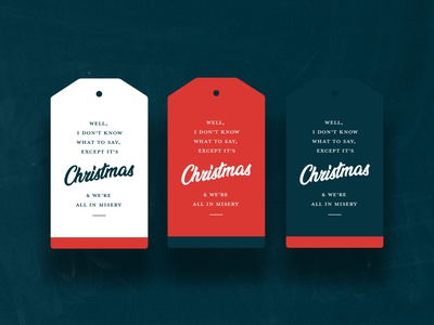 """...We're All In Misery"" Christmas Gift Tags 🎄 texture happy holidays serif script mock-up photoshop gift tags weekly warm-up christmas print illustrator typography dribbble layout illustration flat design vector graphic design"