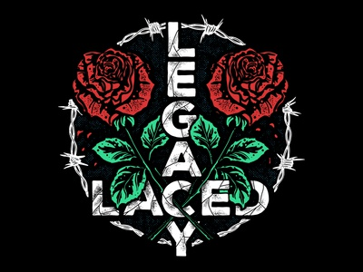 "Trappedroses ""laced legacy"""