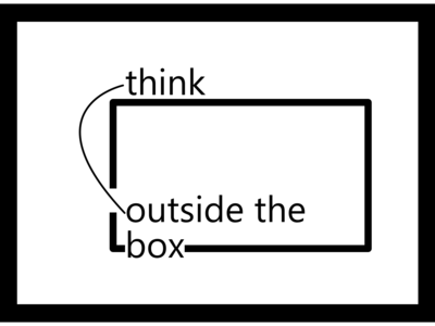 Think outside the box rethough