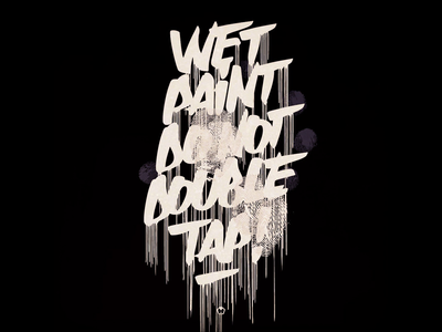 Wet paint do not double tap! artwork design graphic vector lettering letters type typography logo logotype illustration paint wet graphic design