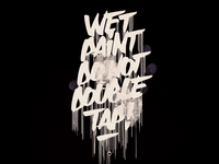 Wet paint do not double tap!