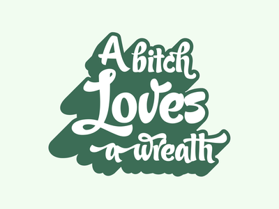 A bitch loves a wreath art lettering typography illustration