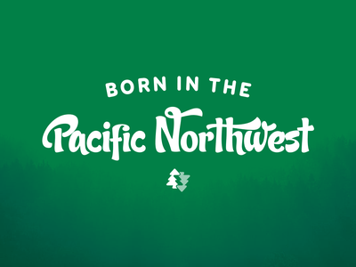 Born in the Pacific Northwest brand art illustration lettering