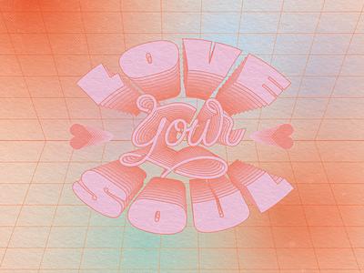 Love Your Soul collab pink color palette repetition echo paper texture texture gradient vortex composition grid design grid gradients colorful type design type lockup illustrator color exploration digital art typography