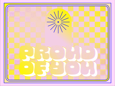 Proud of You star shape shapes yellow pink digital drawing halftone bitmap checker pattern gradient color exploration digital art typography