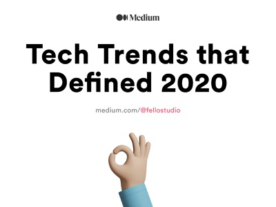 Tech Trends that Defined 2020 - Medium Blog Post ✍ flat branding app minimal vector logo web website ui ux design typography blog
