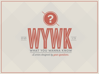 What You Wanna Know typography geometric series design