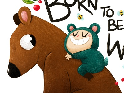 Born to be Wild nature drawing bear kids illustration wild color