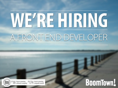 We're Hiring hiring boomtownroi apply job front-end developer
