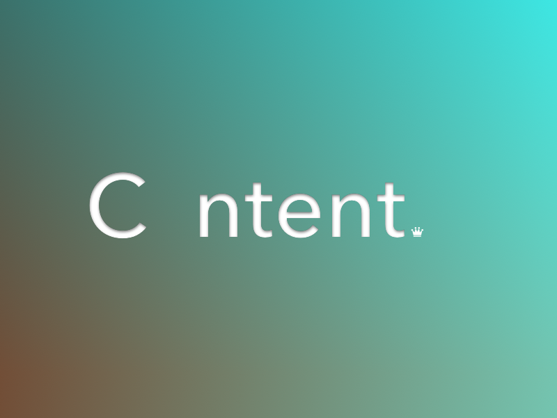 C ntent is King content king