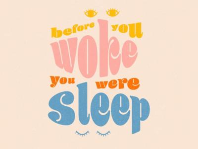Woke eyes yellow orange pink blue type woke sleep typography