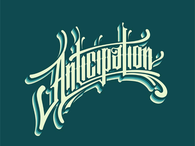 Anticipation typography types letter lettering