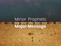 Minor Prophets Major Message