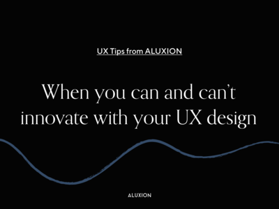 UX tips - Innovation, yes or no?