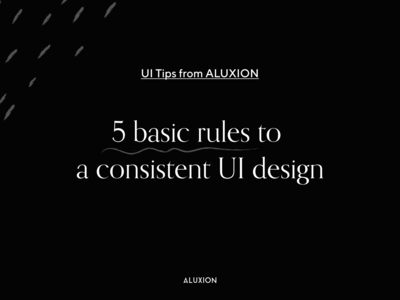5 rules to keep your UI consistent