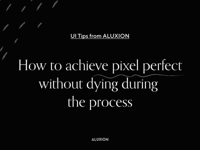 Tips UI - How to achieve pixel perfect without dying during the vector ui ux tips illustration aluxion design