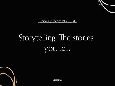 Branding tips - Storytelling fo brands marketing brand identity brand design storytelling tips branding minimal aluxion design