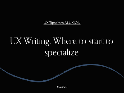 UX Writing. Basic tips to start and thrive in this position ux writing ux tips aluxion design